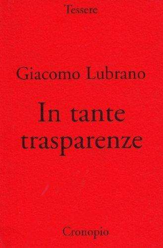 In tante trasparenze. Il verme setaiuolo e altre scintille poetiche (Tessere) di Lubrano, Giacomo (2002) Tapa blanda