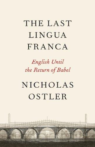 The Last Lingua Franca English Until The Return Of Babel Ebook