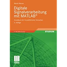 Digitale Signalverarbeitung mit MATLAB: Grundkurs mit 16 ausführlichen Versuchen