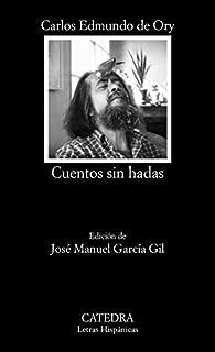 Cuentos sin hadas par  Carlos Edmundo de Ory