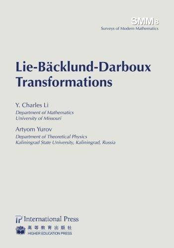 Lie-B???cklund-Darboux Transformations (vol. 8 of the Surveys of Modern Mathematics series) by Y. Charles Li (2014-04-11)