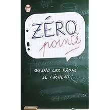 Zéro pointé : Quand les profs se lâchent !