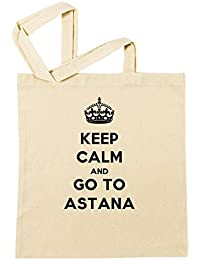 Keep Calm And Go To Astana Bolsa De Compras Playa De Algodón Reutilizable Shopping Bag Beach Reusable
