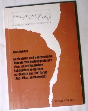 Geologische und geochemische Aspekte von Vorlandgesteinen eines panafrikanischen Subduktionskomplexes nordöstlich des Jbel Sirwa. (Anti-Atlas. Südmarokko)