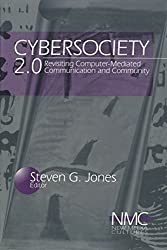 Cybersociety 2.0: Revisiting Computer-Mediated Community and Technology
