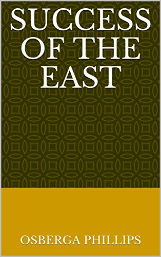 Success Of The East (Finnish Edition) por Osberga Phillips