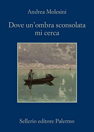 Dove un'ombra sconsolata mi cerca (Italian Edition)