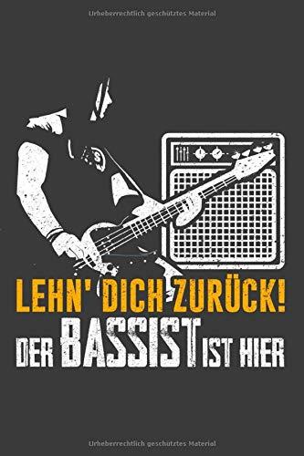 Lehn' dich zurück! Der Bassist ist hier: Liniertes DinA 5 Notizbuch für Bassisten Bass-Spieler Bässe Musiker und Musik-Fans Notizheft (Große Bass-spieler)
