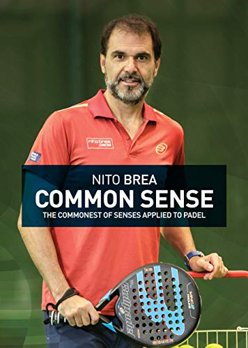 Common Sense: The commonest of senses applied to padel (English ...