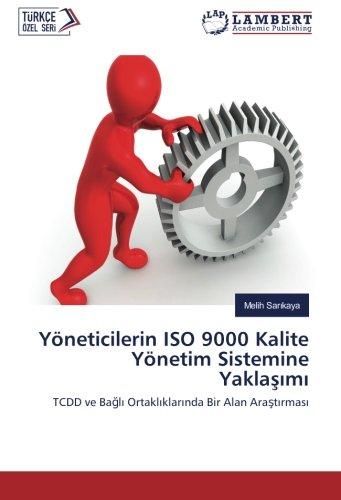 Yöneticilerin ISO 9000 Kalite Yönetim Sistemine Yaklaşımı: TCDD ve Bağlı Ortaklıklarında Bir Alan Araştırması
