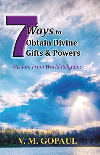 7 Ways to Obtain Divine Gifts & Powers por V. M. Gopaul