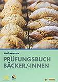 Prüfungsbuch für Bäcker und Bäckerinnen - Claus Schünemann