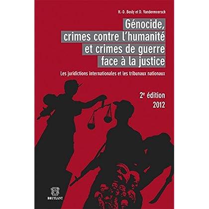 Génocide, crimes contre l'humanité et crimes de guerre face à la justice: Les juridictions internationales et les tribunaux nationaux