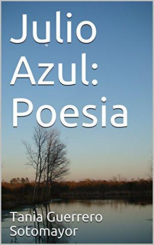 Julio Azul: Poesia por Tania Guerrero Sotomayor