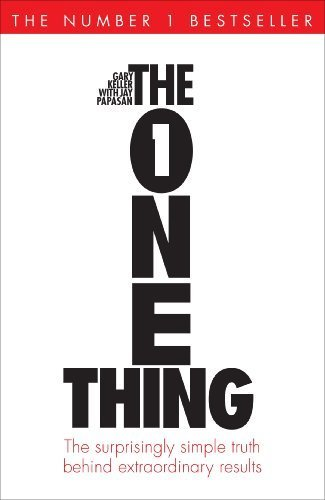The One Thing: The Surprisingly Simple Truth Behind Extraordinary Results by Keller. Gary ( 2013 ) Paperback