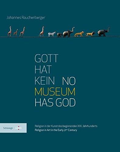Kunst Von Gott (Gott hat kein Museum | No Museum Has God. Religion in der Kunst des beginnenden XXI. Jahrhunderts | Religion in Art in the Early 21st Century (IKON. Bild + Theologie))