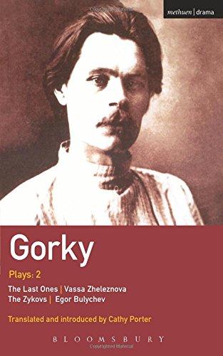 """Gorky Plays: """"The Zykovs""""; """"Egor Bulychov""""; """"Vassa Zheleznova (The Mother)""""; """"The Last Ones"""" v. 2"""