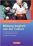 Bildungs- und Erziehungspläne: Bildung beginnt mit der Geburt: Für eine Kultur des Lernens in Kindertageseinrichtungen ( November 2011 )