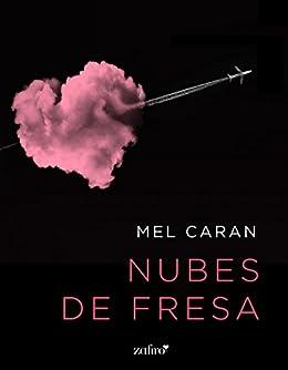 Nubes de fresa (Erótica nº 1) de [Caran, Mel]