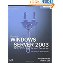 Microsoft Windows Server 2003 TCP/IP Protocols and Services Technical Reference
