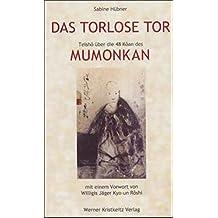 Das torlose Tor. Teisho über die 48 Koan des Mumonkan.