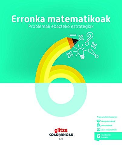 KOADERNOA. ERRONKA MATEMATIKOAK (PROBLEMAK NOLA EBATZI). MATEMATIKA 6 por Obra Colectiva Edebé