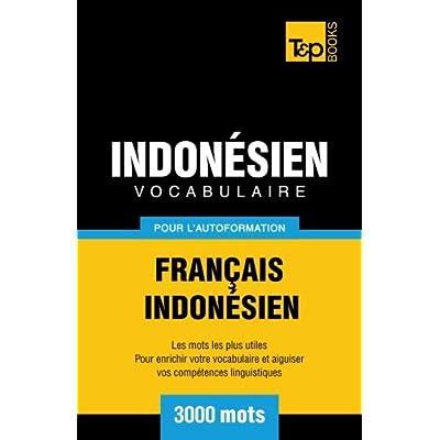 Vocabulaire Français-Indonésien pour l'autoformation - 3000 mots les plus courants