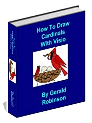 How to Draw Cardinals With Visio (How To Create Flowcharts & Drawings in Visio 2010 Book 3)