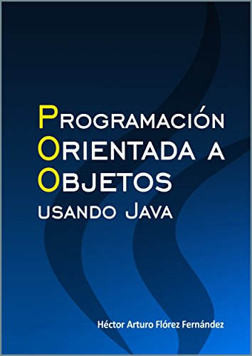 Programación orientada a objetos usando JAVA de [Flórez Fernandez, Héctor Arturo]