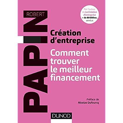 Création d'entreprise : Comment trouver le meilleur financement
