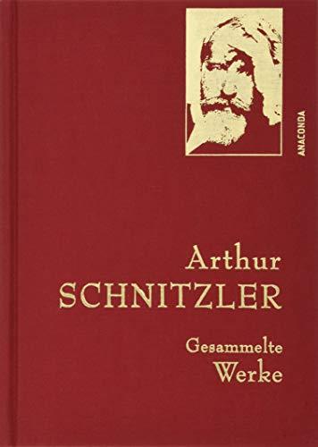 Arthur Schnitzler - Gesammelte Werke (Anaconda Gesammelte Werke)