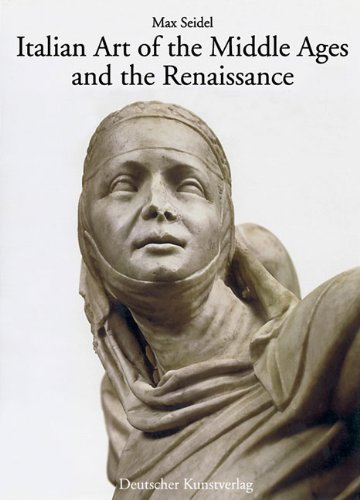 Italian Art of the Middle Ages And the Renaissance: Architecture and Sculpture: 2