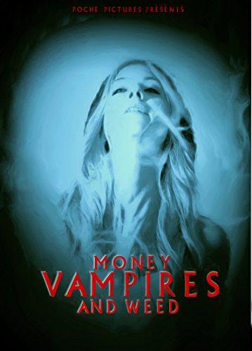 Money Vampires & Weed