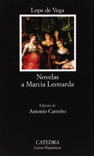 Novelas a Marcia Leonarda: 487 (Letras Hispánicas) por Lope de Vega
