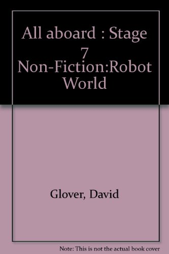 All Aboard : Stage 7 Non-Fiction:Robot World