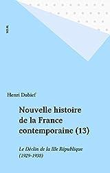 Nouvelle histoire de la France contemporaine (13): Le Déclin de la IIIe République (1929-1938)