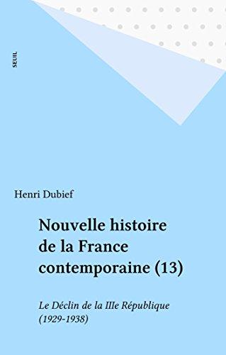 Nouvelle histoire de la France contemporaine (13): Le Déclin de la IIIe République (1929-1938) pdf, epub ebook