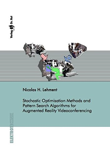 Stochastic Optimisation Methods and Pattern Search Algorithms for Augmented Reality Videoconferencing (Elektrotechnik)