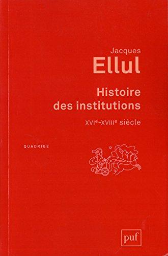Histoire des institutions. XVIe-XVIIIe siècle