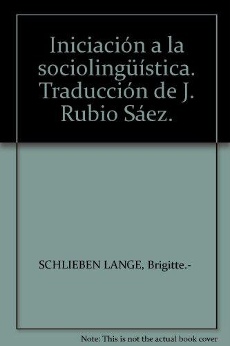 Iniciación a la sociolingüística. Traducción de J. Rubio Sáez. [Tapa blanda] ...