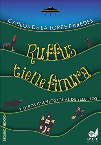 Ruffus tiene finura: y otros cuentos igual de selectos