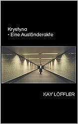 Krystyna - Eine Ausländerakte
