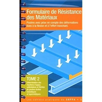 Formulaire de résistance des matériaux -  Tome 2