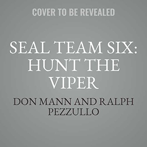 Hunt the Viper: Library Edition (Seal Team Six Novels)