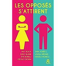 Les opposés s'attirent : Les meilleurs auteurs de la romance française animent votre été ! (&H)