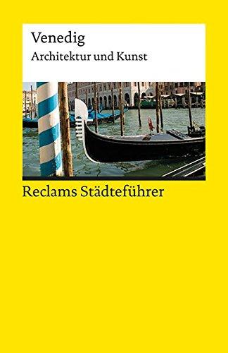 Reclams Städteführer Venedig: Architektur und Kunst (Reclams Universal-Bibliothek)