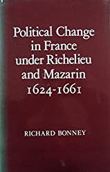 Political Life in France Under Richelieu and Mazarin, 1624-61