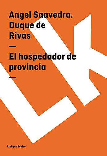El hospedador de provincia (Teatro) por Angel Saavedra. Duque de Rivas