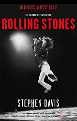 Old Gods Almost Dead: The 40-year Odyssey of the Rolling Stones by Stephen Davis (2006-08-02)