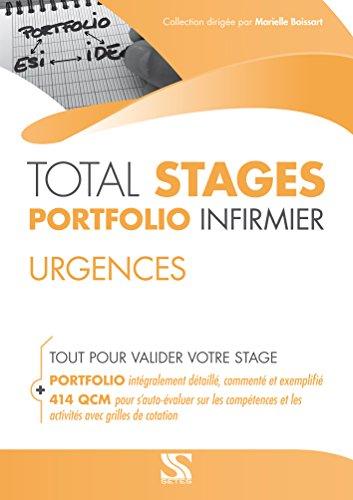 TOTAL STAGES infirmier Portfolio infirmier - URGENCES (Tout pour valider son stage : portfolio exemplifié, 414 QCM détaillées par compétences et activités)